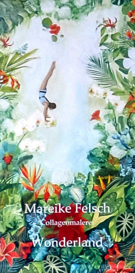 Mareike Felsch | Ausstellung | Wonderland - Bunte Tagträume und Phantasiewelten